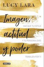 Imagen, actitud y poder / Look, Attitude, and Power