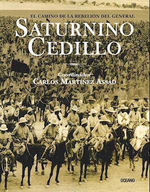 El camino de la rebelión del General Saturnino Cedillo