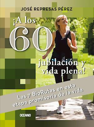 ¡A los 60, jubilación y vida plena! af José Represas