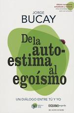 De la Autoestima al Egoismo = Of Self-Esteem to Selfishness