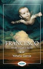 Francesco decide volver a nacer / Francesco Decided To be Reborn af Yohana Garcia