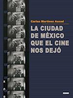 La ciudad de México que el cine nos dejó af Carlos Martinez Assad
