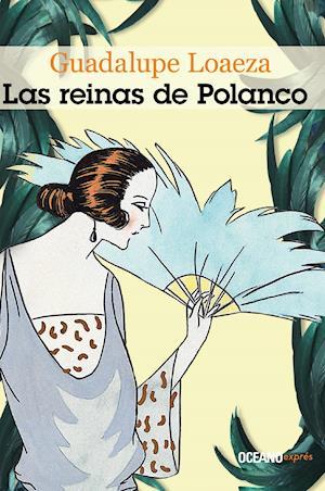 Las reinas de Polanco af Guadalupe Loaeza
