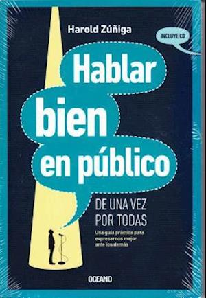 Hablar Bien en Publico de una Vez Por Todas [With CD (Audio)] = Speak Well in Public Once and for All