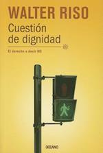 Cuestion de dignidad / Question of Dignity af Walter Riso
