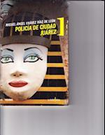 Policia de Ciudad Juarez af Miguel Angel Chavez Diaz De Leon