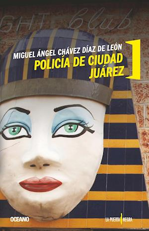 Policía de Ciudad Juárez af Miguel Angel Chavez Diaz De Leon
