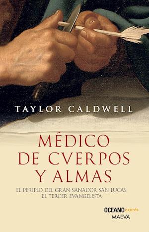 Médico de cuerpos y almas af Taylor Caldwell