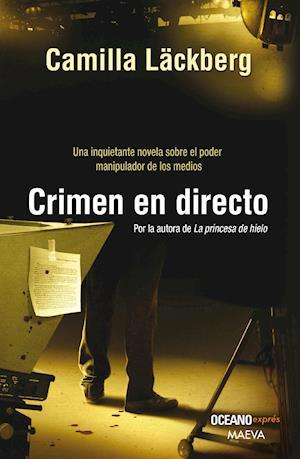 Crimen en directo (Versión Hispanoamericana) af Camilla Läckberg