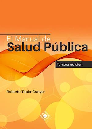 El Manual de Salud Pública af Roberto Tapia-Conyer