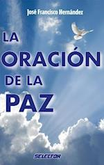 La Oracion de la Paz = Prayers of the Peace af Jose Francisco Hernandez