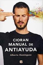 Cioran, manual de antiayuda / Cioran, Anti-Help Manual