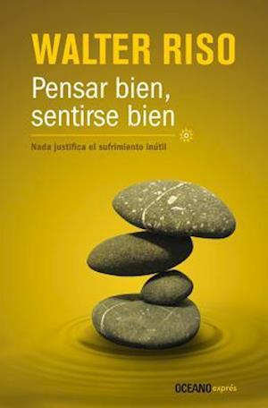 Pensar bien, sentirse bien / Think good, feel good