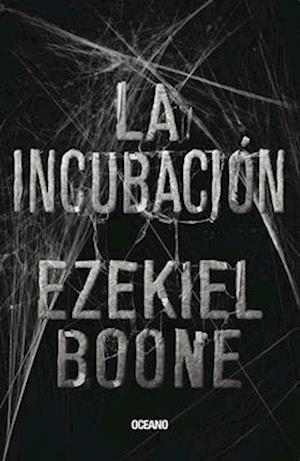 Bog, paperback La incubación / Incubation af Ezekiel Boone
