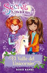 Secret Kingdom 2. El valle del unicornio (Secret Kingdom)