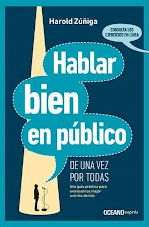 Hablar bien en público de una vez por todas/ Speak Well in Public Once and for All