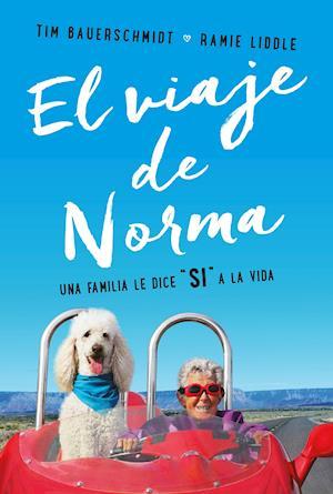 Viaje de Norma, El. Una familia le dice SÍ a la vida