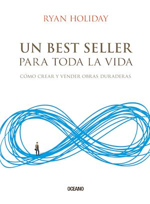 Un best seller para toda la vida. Cómo crear y vender obras duraderas