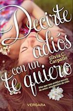 Decirte adios con un te quiero / Say Goodbye with Love You