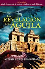La revelación del aguila/ The Revelation of the Eagle