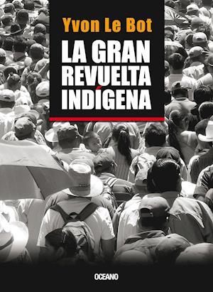 La gran revuelta indígena