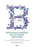 Antología general de la poesía mexicana / General Anthology of Mexican Poetry