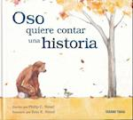 Oso quiere contar una historia / Bear Has a Story to Tell