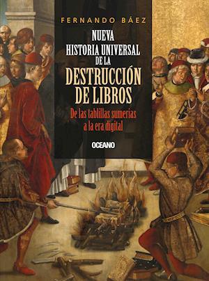 Nueva historia universal de la destrucción de libros af Fernando Baez