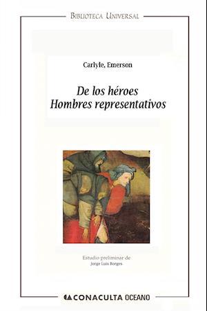 De los héroes. Hombres representativos