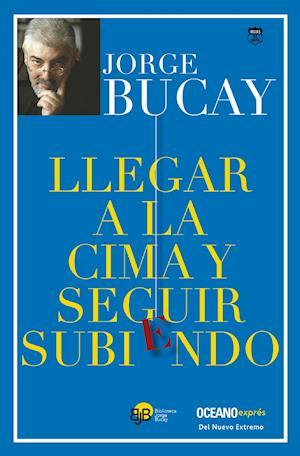 Llegar a la cima y seguir subiendo af Jorge Bucay