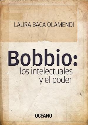 Bobbio: los intelectuales y el poder af Laura Baca