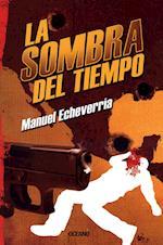 La sombra del tiempo af Manuel Echeverria
