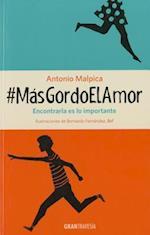 #MasGordoElAmor af Antonio Malpica