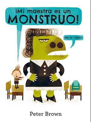 Mi maestra es un monstruo af Peter Brown