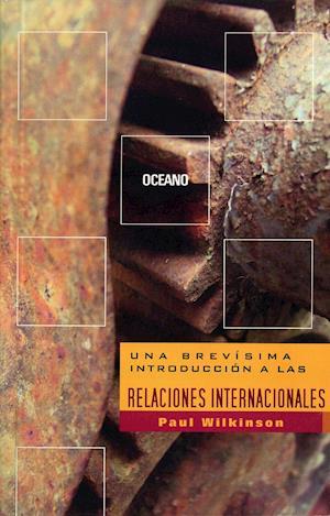 Una brevísima introducción a las relaciones internacionales af Paul Wilkinson