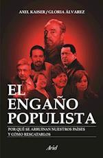 El engaño populista / The populist deception
