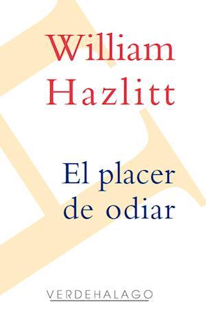 El placer de odiar af William Hazlitt