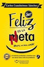 Ser Feliz Es La Meta af Carlos Sanchez