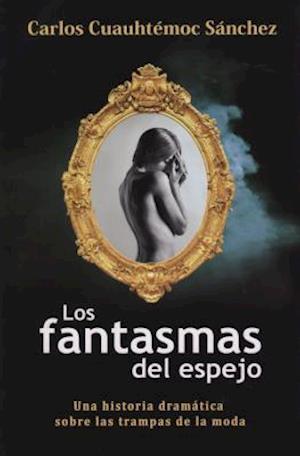 Bog, paperback Fantasma del Espejo-Anorexia y Bulimia af Carlos Sanchez