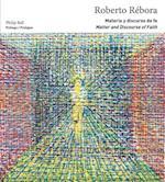 Roberto Rebora: Matter and Discourse of Faith