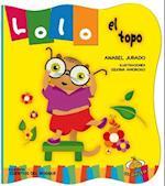 Lolo el topo/ Lolo The Mole (Cuentos Del Bosque)