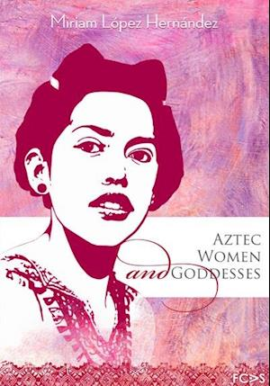 Aztec Women and Goddesses