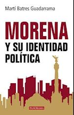 Morena y su identidad política/ The National Regeneration Movement and its political identity (Ideologias)