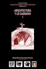 Vol 4 Arquitectura y Lo Sagrado I