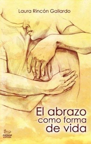 El abrazo como forma de vida