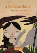 El sueño de Bhakti/ The Bhakti Dream