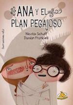 Ana y el plan pegajoso/ Ana and the Sticky Plan