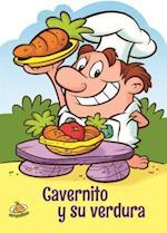 Cavernito y su verdura/ Cave Boy and His Veggies