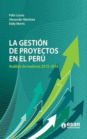 La gestión de proyectos en el Perú: análisis de madurez 2015-2016