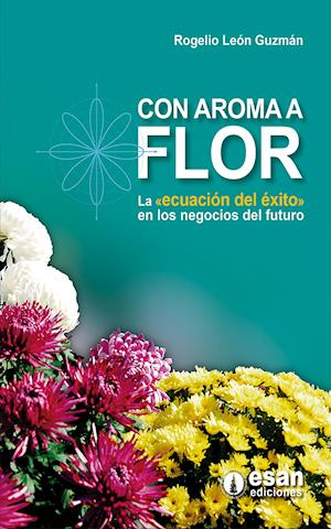 Con aroma a flor af Rogelio León Guzmán